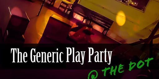 The Generic Play Party