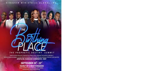 The Prophetic Destiny Summit 2019: The Birthing Place tickets
