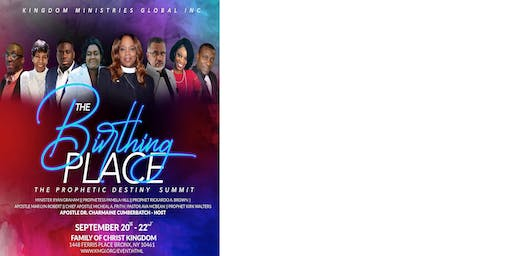 The Prophetic Destiny Summit 2019: The Birthing Place