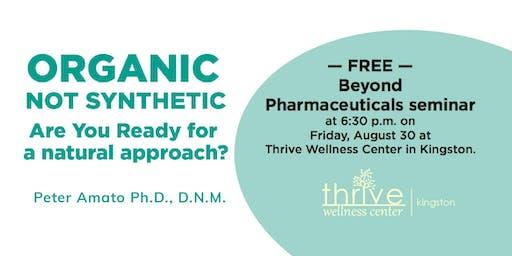 Beyond Pharmaceuticals FREE Seminar