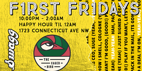 First Fridays @ The Caged Bird | Feat DJ Chubb E. Swagg tickets