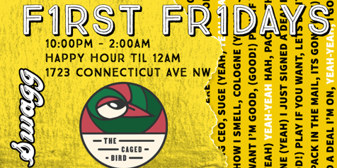First Fridays @ The Caged Bird | Feat DJ Chubb E. Swagg