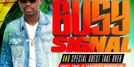 BUSY SIGNAL AND SPECIAL FRIENDS TAKE OVER AT MARACAS NIGHT CLUB  tickets