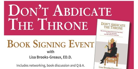 Don't Abdicate The Throne-Book Signing tickets