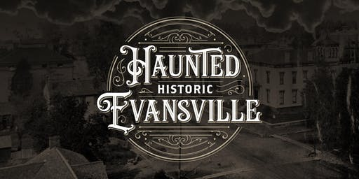 Haunted Historic Evansville (Haynie's Corner Arts District Tour)