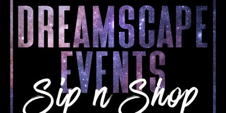 Dreamscape Events Sip n Shop tickets
