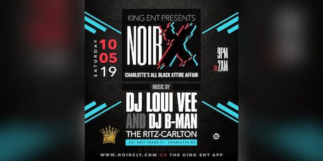 NOIR X - Charlotte's All Black Attire Affair At The Ritz-Carlton tickets