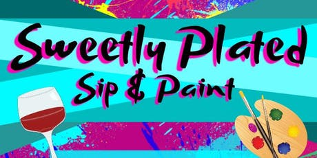 Sweetly Plated Sip and Paint tickets