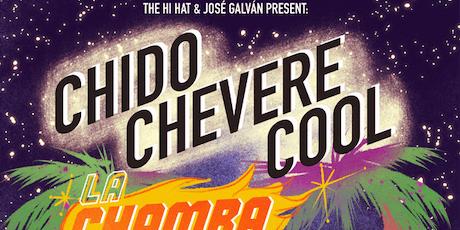 chido / chevere / cool ft. La Chamba, Andrea Franz, Nancy Sanchez tickets