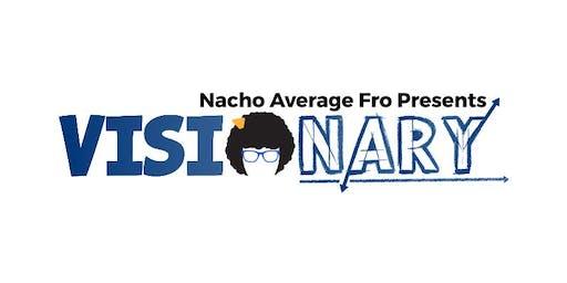 Nacho Average Fro Presents: Visionary 2019