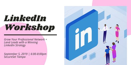 LinkedIn Workshop + Dinner: Cultivate Business with Social Selling tickets