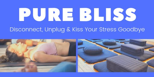 Pure Bliss: Disconnect, Unplug & Kiss Your Stress Goodbye