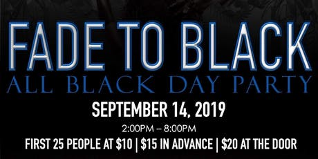 Fade to Black: All Black Day Party tickets