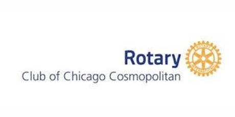 Rotary Cosmopolitan Meeting  @ The Chicago Chop House tickets