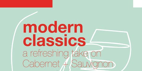 Modern Classics- a Refreshing Take on Cabernet + Sauvignon tickets