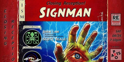 SIGNMAN:John Law Closing Reception featuring Scott Beale, The Spiral Electric and  Dizzy Twin