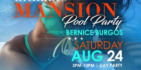 Ultimate Mansion Pool Party Hosted by Bernice Burgos tickets