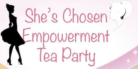 She's Chosen Empowerment Tea Party tickets