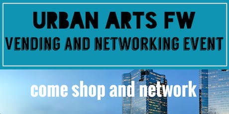 Urban Arts Fort Worth Vendor and Networking tickets