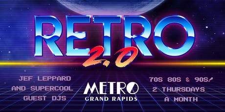 Retro 2.0 Ft. Jef Leppard and guest DJs tickets