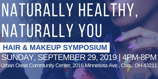 Naturally Healthy, Naturally You Hair and Make Up Symposium