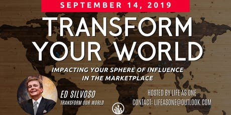 Transform Your World Seminar: Impacting your sphere of influence in the marketplace tickets