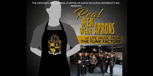 Alpha Phi Alpha Fraternity Inc. OZL Chapter Presents Real Men Wear Aprons