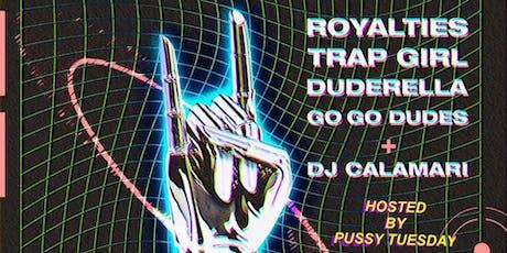 Duderella (Tape Release) / Trap Girl / Royalties tickets
