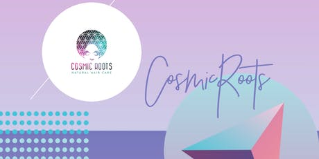 Cosmic Roots Natural Hair Care Launch tickets