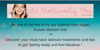 Be Naturally You - Get your skin Spring ready and feeling fabulous!