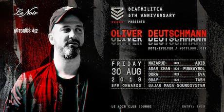 Beatmilitia 5th Anniversary present Oliver Deutschmann tickets