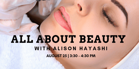 Ask Alison: Beauty Secrets Revealed with Alison Hayashi tickets