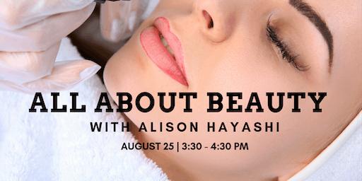 Ask Alison: Beauty Secrets Revealed with Alison Hayashi