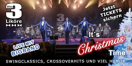 IT´S CHRISTMAS TIME - Die 3 Liköre & Big Band Tickets