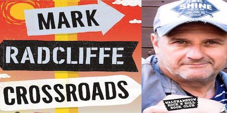MARK RADCLIFFE - CROSSROADS  in conversation tickets