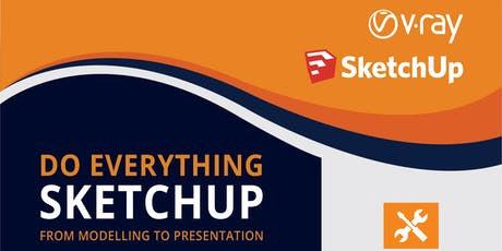 Do everything in SketchUp, from modelling to presentation. (half day) tickets