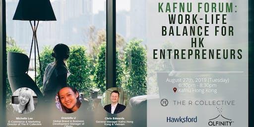 Kafnu Forum: Work-Life Balance for HK Entrepreneurs