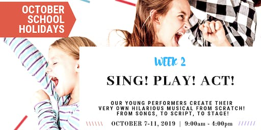 Sing! Play! Act! Create-A-Musical | OCTOBER School Holidays