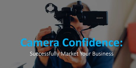 Camera Confidence: Successfully Market Your Business tickets