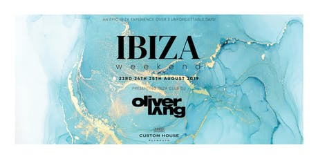 Oliver Lang at Custom House Plymouth's Ibiza Weekend tickets