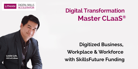 Digital Transformation Master CLaaS® with Technopreneur, Leslie Loh tickets