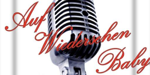 Auf Wiedersehen Baby: Evening of Cabaret, Jazz and a touch of saucy Opera