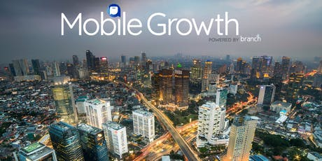 Mobile Growth Jakarta with Tokopedia, Traveloka and OVO  tickets