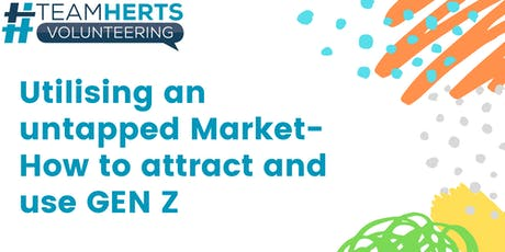 Network Forum-Utilising an untapped audience : How to attract and use Gen Z tickets