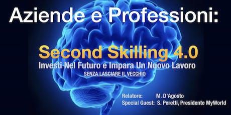 Aziende e Professioni: Second Skilling 4.0 biglietti