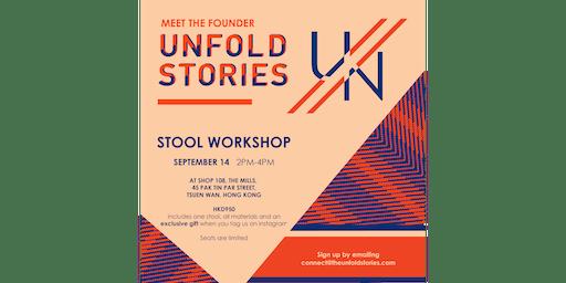 UN/FOLD STORIES - Meet the Founder Stool Workshop