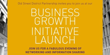 Business Growth Initiative Launch - Old Street District Partnership  tickets