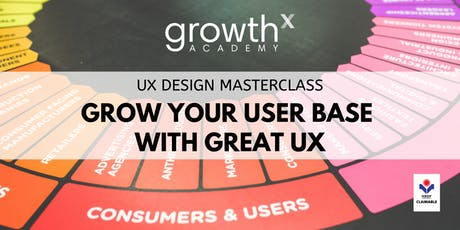 UX Design Masterclass : Grow Your User Base with Great UX tickets