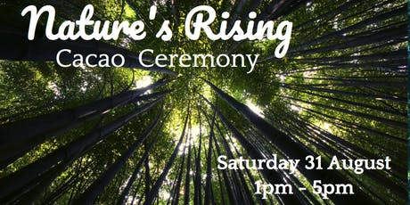 Nature's Rising - Cacao Ceremony tickets