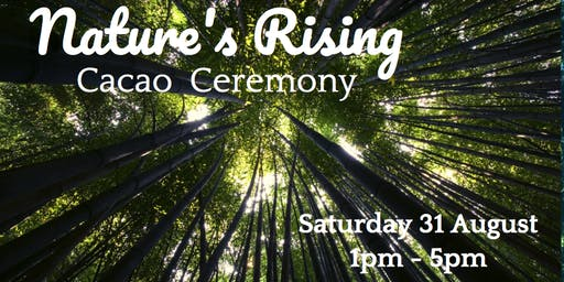 Nature's Rising - Cacao Ceremony